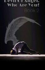 DEVIL OR ANGEL. WHO ARE YOU? (BOOK2) // JJK BTS by Igotbangtan777