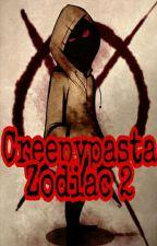 Creepypasta Zodiacs 2❌ by _Sash_1994
