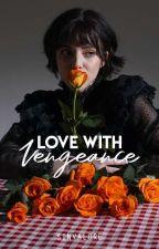 Love With Vengeance (Ricci Rivero) by sinvalore