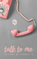 ❀; Talk to Me | ChanSoo by XiaoKailu
