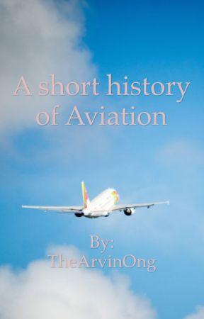 A short history of Aviation by TheArvinOng