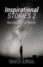 Inspirational Stories 2 by OwnerOfTajMahal