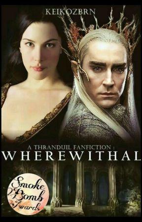 Wherewithal (Thranduil Fanfiction) by keikozbrn
