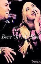 BONE OF MY BONES  by YonceBreezy