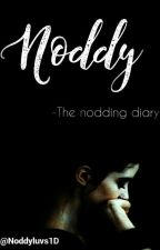 NODDY - The nodding diary  by TaezedStyles