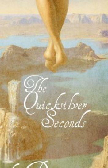 The Quicksilver Seconds
