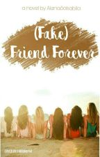 (Fake) Friend Forever by LenaSalsabila