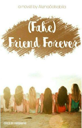 (Fake) Friend Forever by LenaSalsabila