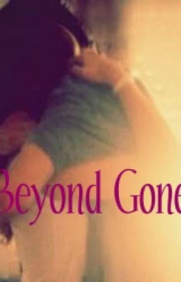 Beyond Gone (Watty Awards 2011: Comment/Vote/Fan)