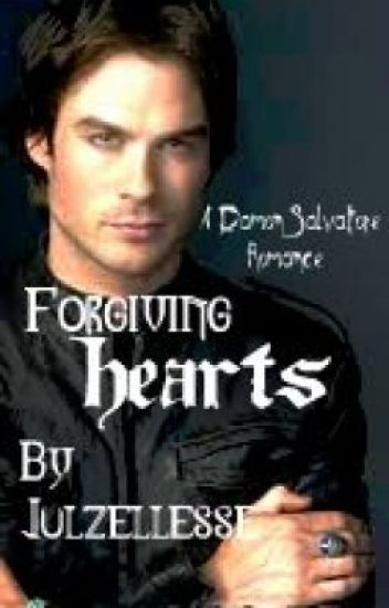 Forgiving Hearts-A Damon Salvatore Romance(ON HOLD!!!)