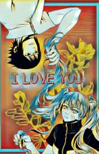 I LOVE YOU by Uchiha_Bayu55