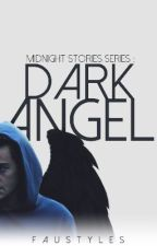 MSS [2] : Dark Angel || AU by FauStyles