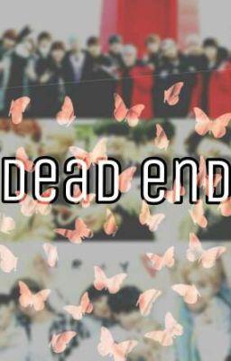 [Longfic][GOT7xBTSxSEVENTEEN] DEAD END