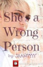 (ON HOLD) She's a Wrong Person (IM5 Fan Fiction) by Jaamyyyy