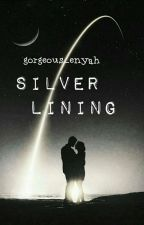 Silver lining [BOOK 2]   ✓ by Gorgeous_enyah