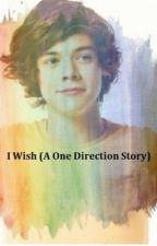 I Wish (A Harry Styles Story) by lorybear