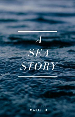 A Sea Story by 1motalafois