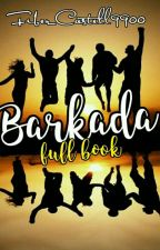 BARKADA [FULL BOOK] by Fiber_Castell9900