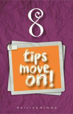 8 Tips Move On ! by selvinahimma