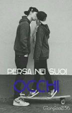 Persa Nei Suoi Occhi by Giorgiaa036