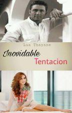 INOVIDABLE TENTACION ❤🔥 by Fc_HogazaColunga