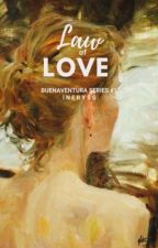 Law Of Love [Buenaventura Series #1] by JulieDura