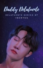 Daddy Delafuente [Delafuente Series #7] by JulieDura