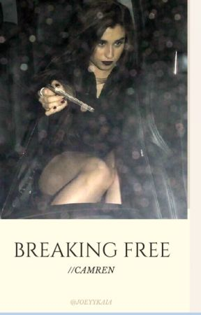 breaking free// camren text fic by joeyykaia