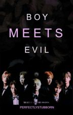 Boy Meets Evil [Special Story] by JulieDura
