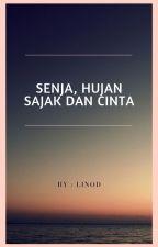 Senja, Hujan, Sajak dan Cinta. by LinodLinod