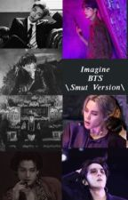 Imagine BTS {Smut ver} by Goofych