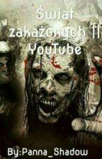 Świat zakażonych || YouTube  by Panna_Shadow