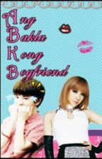 Ang Bakla Kong Boyfriend by TheBaddestMale