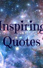 Inspiring Quotes by cattlegirl14