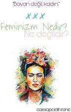 Feminizm nedir? Ne değildir? by yarenksgl