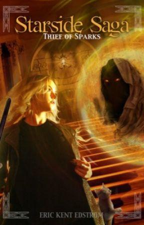 Thief of Sparks (Starside Saga #1) by EricKentEdstrom