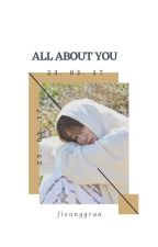 All About You~JunHao [End✔] by fieanggraa