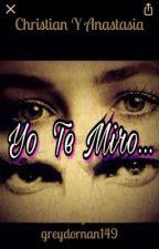 Yo Te Miro... by greydornan149
