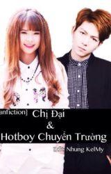 [Fanfiction - VinZoi] Chị Đại & Hotboy Chuyển Trường by NKM9094