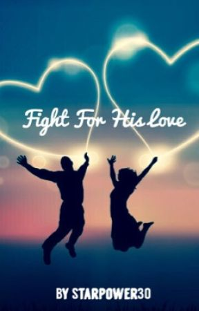 The Fight for his Love by starpower30