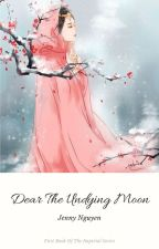 Dear The Undying Moon by Cupcakeiz_