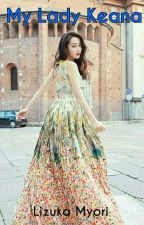 My Lady Keana by lizukamyori