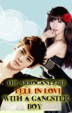 The Arrogant Girl fell in love with a Gangster Boy by Ashurika_Saionji