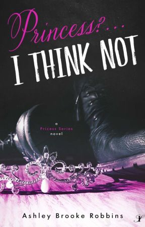 Princess? ...I Think Not (1st 3 Chapters) by ThatWeirdoNext
