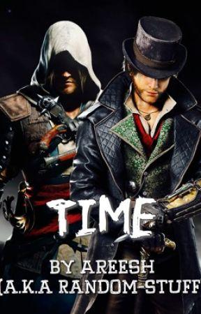 Time  (An Assassin's Creed Fan Fiction) by Random-Stuff