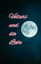 Volturi und die Liebe  by GescheVolturi