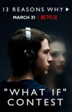 13 Reasons Why Contest by monachopsis--