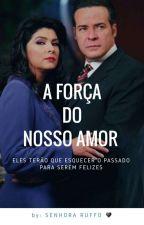 A Força Do Nosso Amor  by DannyRuffo