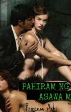 Pahiram ng asawa mo [FINISHED] by Princess_Arbi