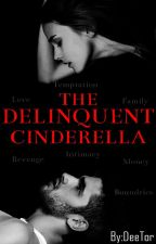 The Delinquent Cinderella (Re-writing) by DeeTor
